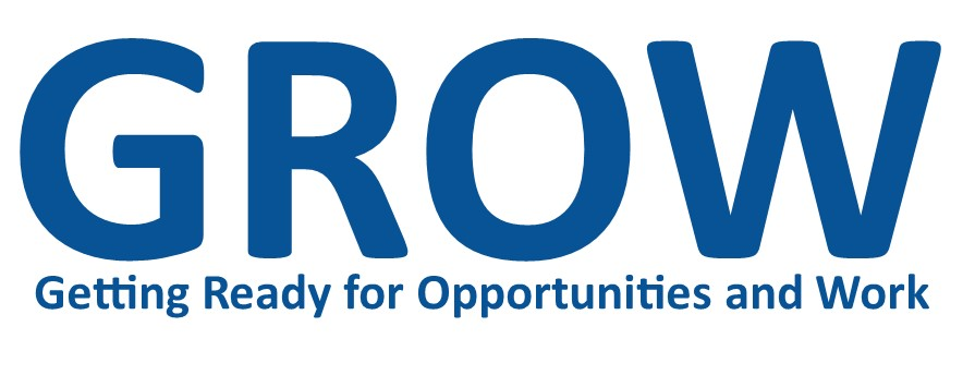 GROW – Getting Ready for Opportunities and Work